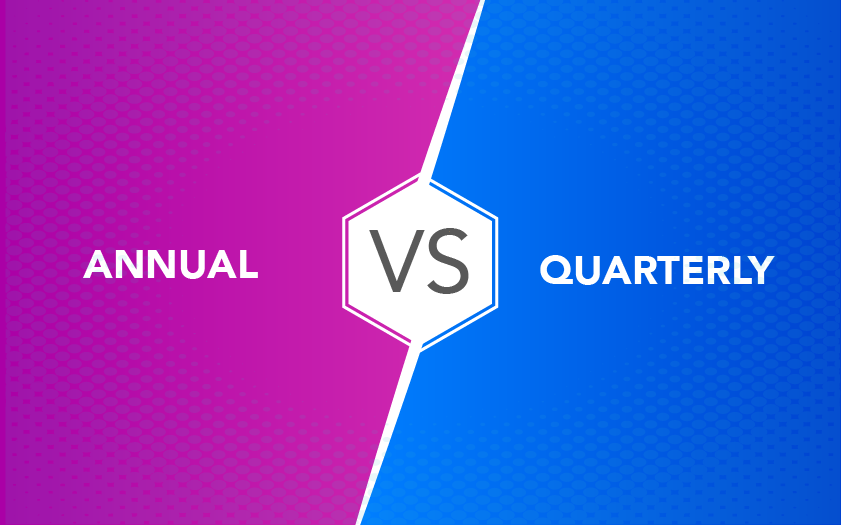 Annual vs Quaterly
