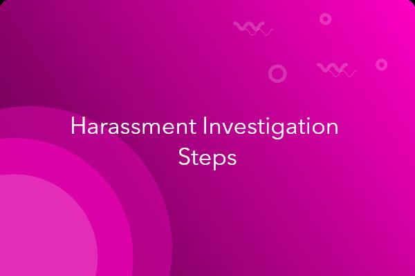 harassment investigation steps