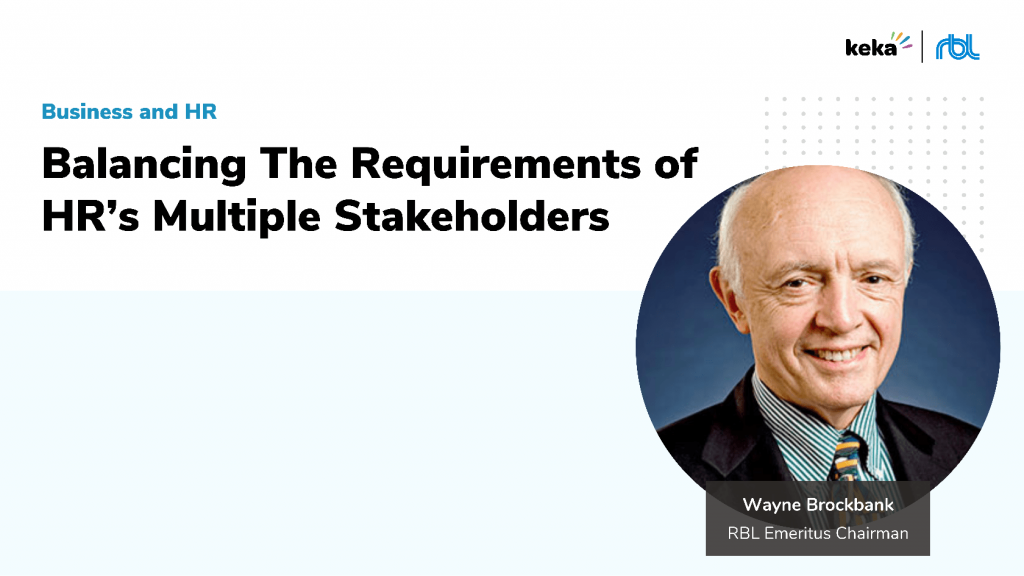 Balancing The Requirements of HRs Multiple Stakeholders