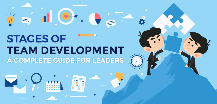 Stages of Team Development: A Complete Guide For Leaders