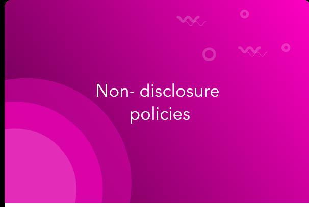 Non disclosure policy