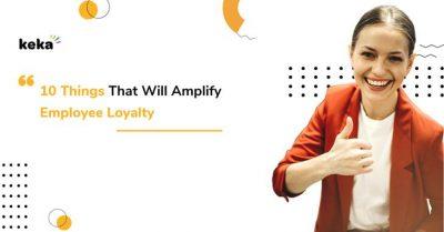 amplify employee loyalty